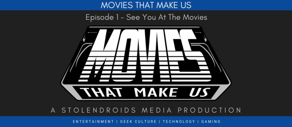 Movies That Make Us #1