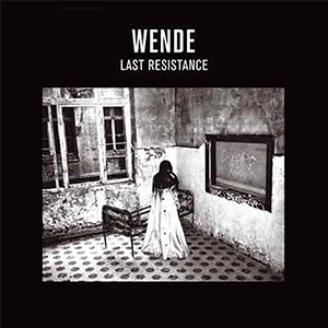 Wende Snijders – Last Resistance (the remixes)