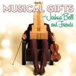 Musical Gifts - Joshua Bell