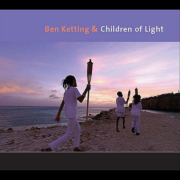 Ben Ketting – Ben Ketting & Children Of Light