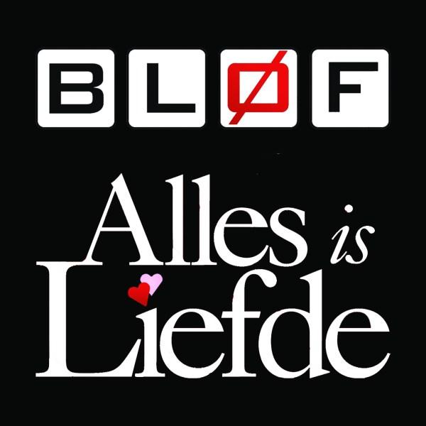 Blof - Alles is Liefde