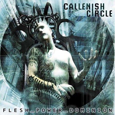 Callenish Circle – Flesh Power Dominion