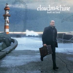 Cloudmachine - Back on Land