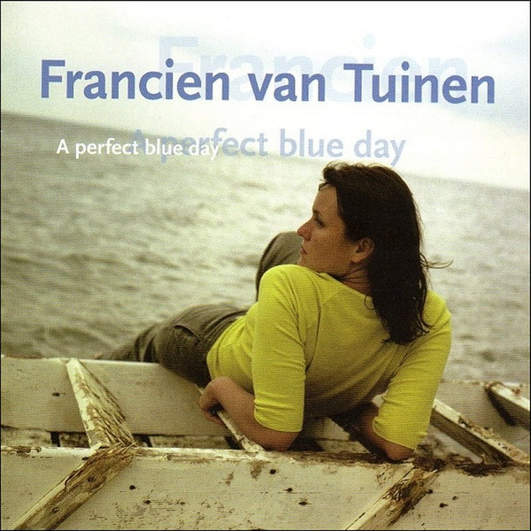 Francien van Tuinen - A Perfect Blue Day