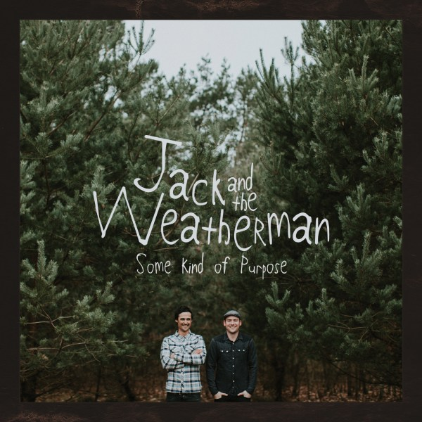Jack and the Weatherman – Some Kind of Purpose