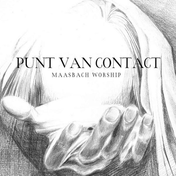 Maasbach Worship – Punt Van Contact