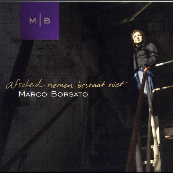 Marco Borsato – Afscheid nemen bestaat niet