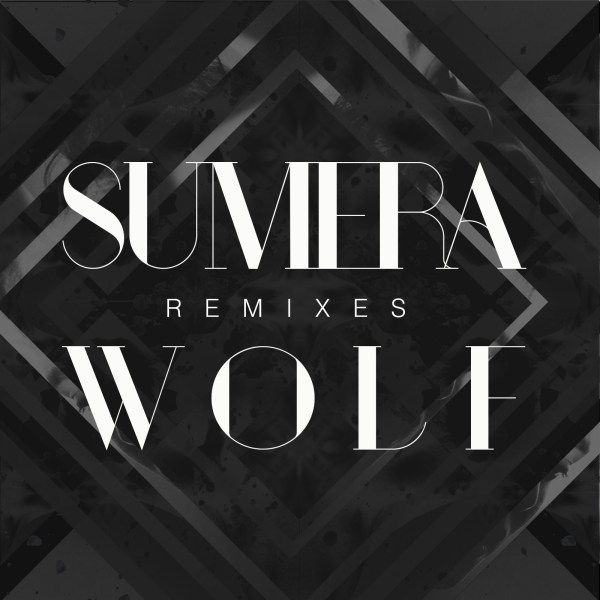 Sumera - Wolf Remixes