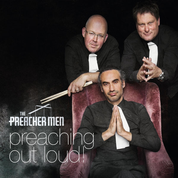 The Preacher Men – Preaching Out Loud!