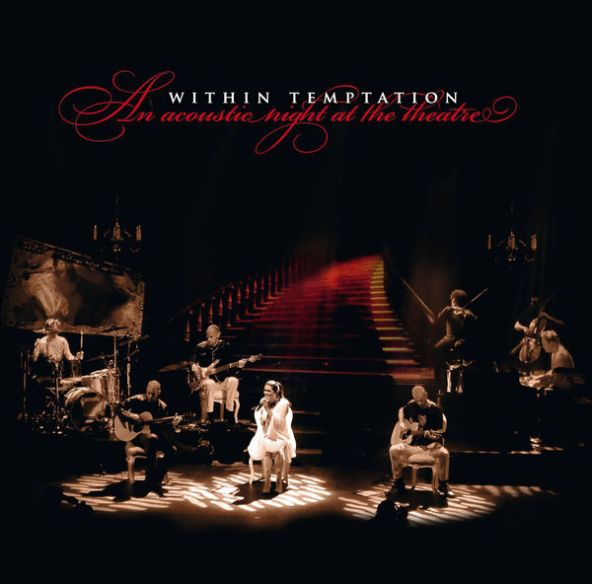 Within Temptation - An Acoustic Night At the Theatre