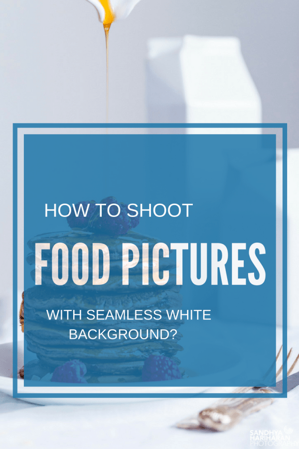 How to shoot Food Pictures on White Background?