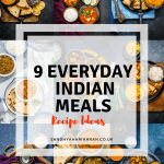 9 Everyday Indian Meals – Indian Thali Ideas