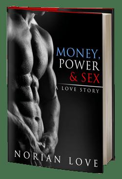 Money, Power & Sex: A Love Story