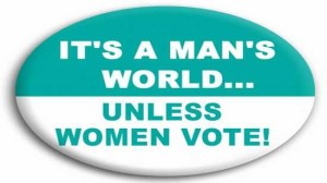 it's_a_man's_world_unless_women_vote