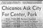 Chicanos Ask City For Center, Park