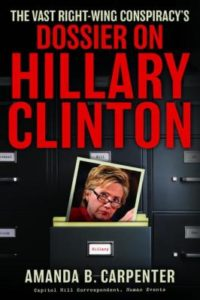 the-vast-right-wing-conspiracy-dossier-on-hillary-clinton-by-amanda-carpenter-1596986530