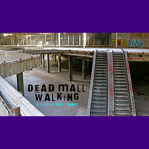 'Dead Mall Walking': A Film by Max Cheney