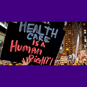 """""""Health care is a human right"""" protest sign"""
