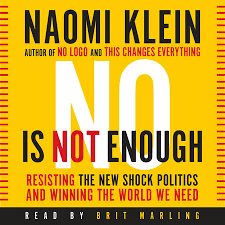 Naomi Klein's 'NO Is Not Enough' – It's Up to Us to Fix This Mess