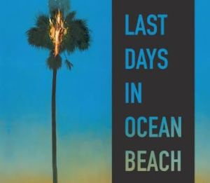 A Review of 'Last Days in Ocean Beach' by Jim Miller; Coping With the End of the World As We Know It