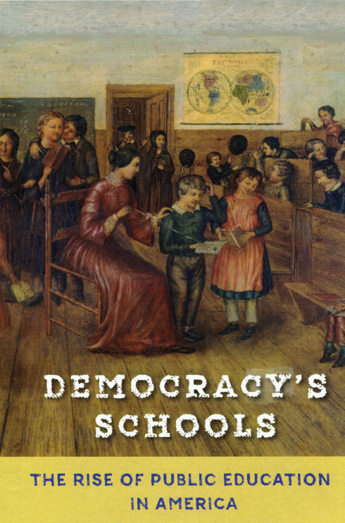 Betsy Devos Is No Horace Mann Column >> Democracy S Schools A Good Read On The Origins And Evolution Of