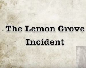 Lemon Grove Oral History Project: Lemon Grove Incident