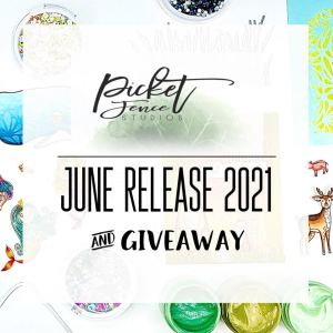 june release of cardmaking and paper crafting supplies from Picket Fence Studios