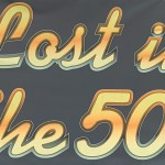 Sign Lost in the 50s