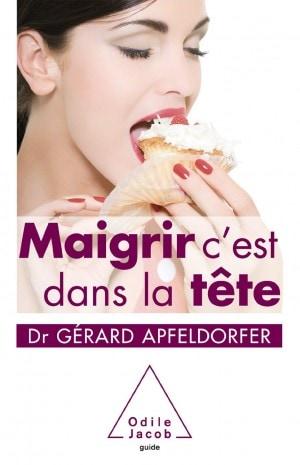 Livre Maigrir c'est dans la tête - Gérard Apfeldorfer. Avis, critique sur www.sandrafm.com