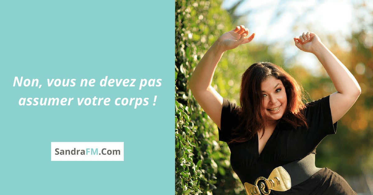 assumer son corps, assumer votre corps, accepter son corps, image de soi, image corporelle, aimer son corps,