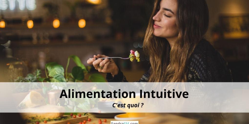Alimentation intuitive, c'est quoi, definition, sandra fm, sandrafm, psy, compulsions alimentaires, alimentation emotionnelle