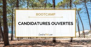 Candidatures ouvertes, BOOTCAMP, sandra fm, coaching, accompagnement, arcachon