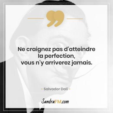 Notre vie est définie par les limites de nos propres pensée croyances limitantes Sandra FM Dali perfection citation