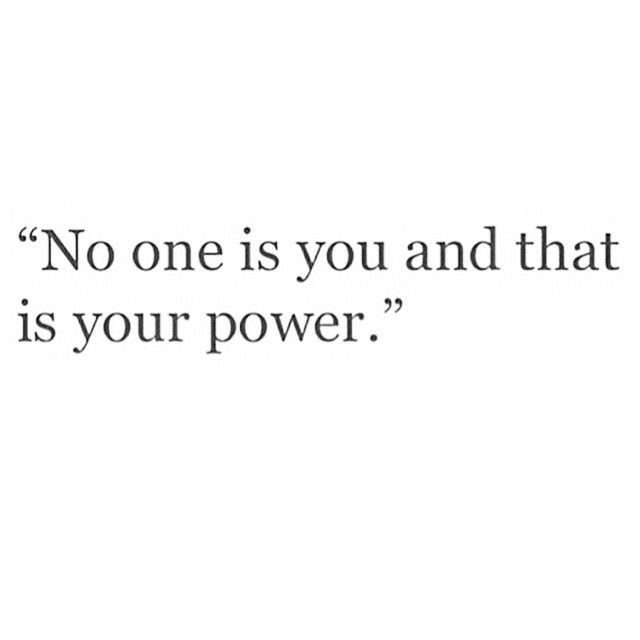no_one_is_you_and_that_is_your_power