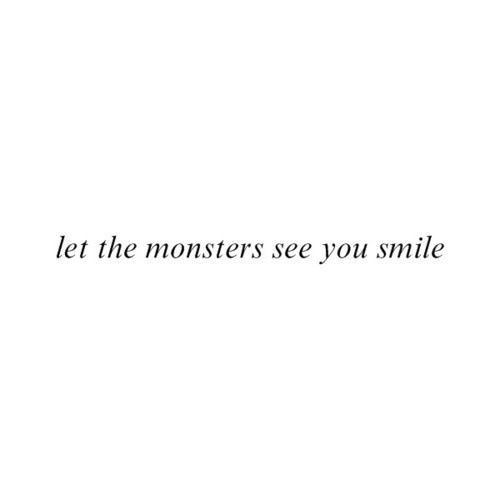 letthe_monsters_see_you_smile