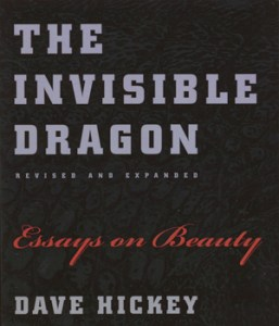 Front cover of Dave Hickey, The Invisible Dragon, Revised and Expanded: Essays on Beauty (University of Chicago Press, 2009).