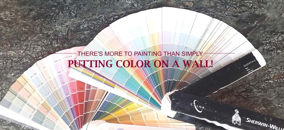 There's More To Painting Than Simply Putting Color on a Wall!