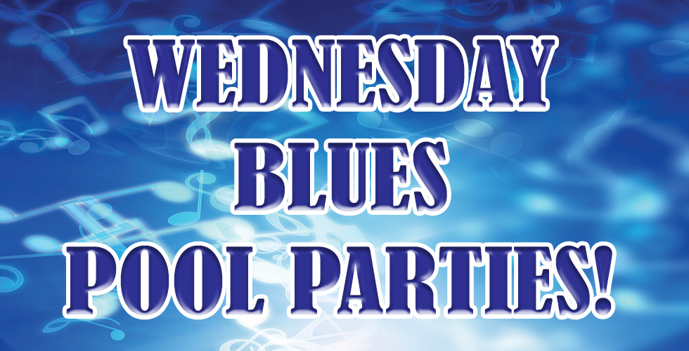 2017 Wednesday Night Blues Pool Parties