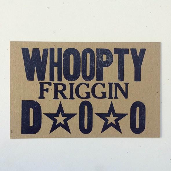 Whoopty Friggin Doo