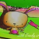 Bunnies, Masks, and Airbrush