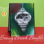 Magical Monday: Snowy Brook Bauble