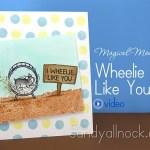 Magical Monday: I Wheelie Like You Card
