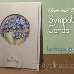 CAS Sympathy Cards: Agapanthus, Technique Tuesday