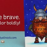 I want to see you be brave! Bold Copic Coloring