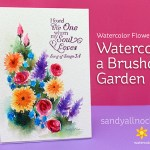 Watercolor Flowers Series #11: Paint a Brusho Garden