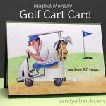 Magical Monday: Golf Cart Card