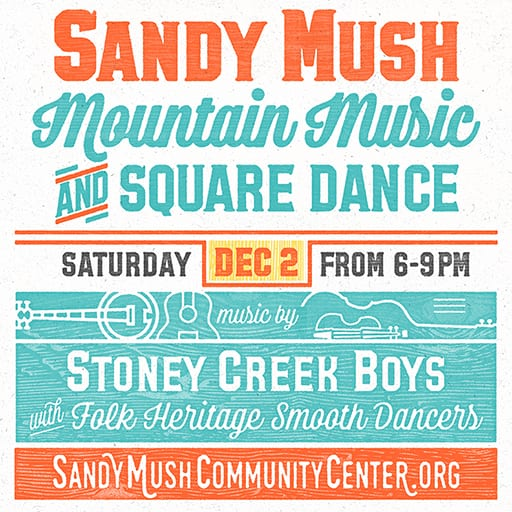 Gather your friends and join us at our Sandy Mush Mountain Music and Square Dance