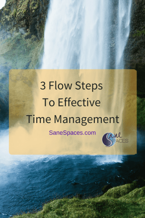 3 Flow Steps To Effective Time Management