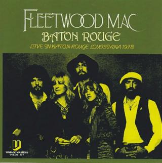 Fleetwood Mac – Baton Rouge – Live in Baton Rouge Louisiana 1978 (1978/2011)