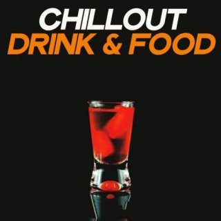 Chillout Drink & Food (Chillout Music Selection Aperitif & Long Drink) (2020)
